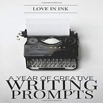 A Year of Creative Writing Prompts (Write On!)