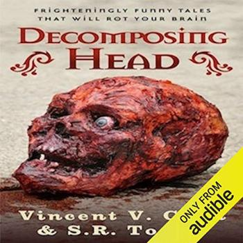 Decomposing Head: Frighteningly Funny Tales That Will Rot
