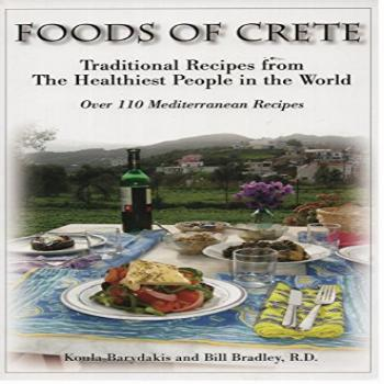 Foods of Crete : Traditional Recipes From the Healthiest