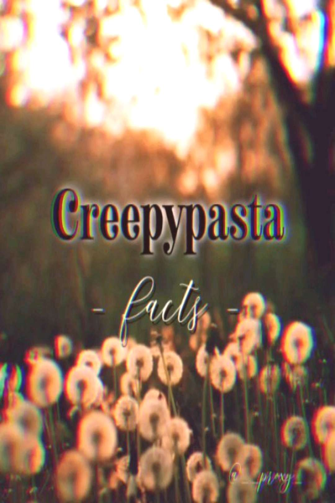 CreepyPasta - Facts - For today I have prepared some other intere