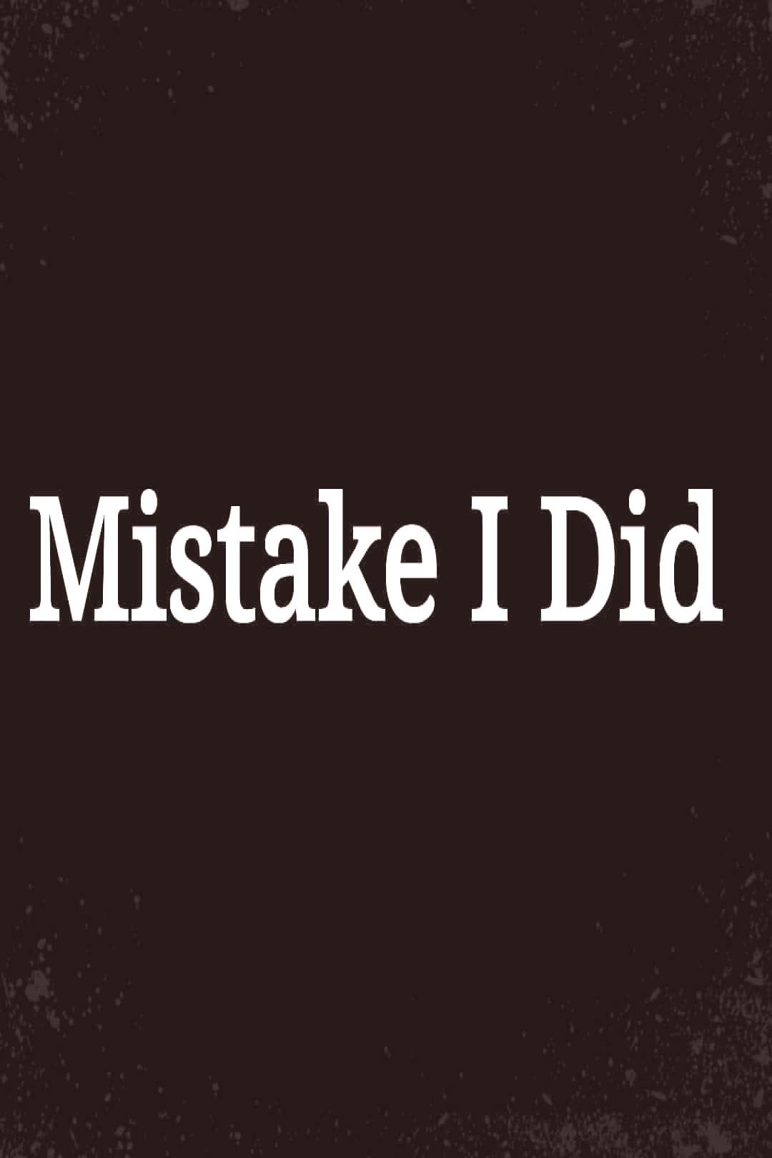 Mistake I Did. Great things go away, but I held on because of tha